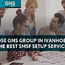Choose GNS Group in Ivanhoe for the Best SMSF Setup Services by GNS Group