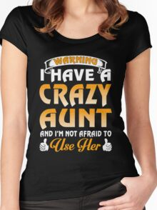 Warning I have a Crazy Aunt love shirt Women's Fitted Scoop T-Shirt