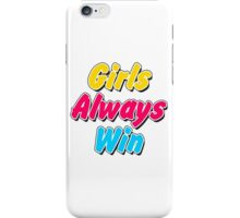 Girls always win iPhone Case/Skin