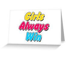 Girls always win Greeting Card