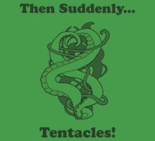 Then Suddenly...Tentacles!  by ianablakeman