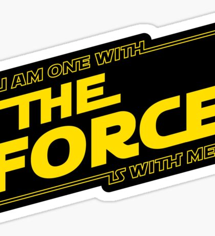 I am one with the force Sticker