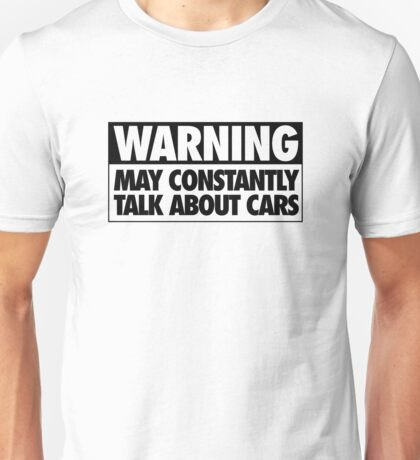 May Constantly Talk About Cars Unisex T-Shirt