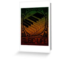 Music is Life: Piano Greeting Card