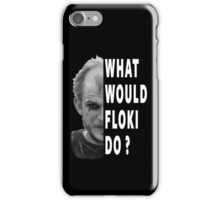 What Would Floki Do? iPhone Case/Skin