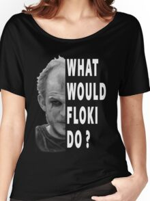 What Would Floki Do? Women's Relaxed Fit T-Shirt