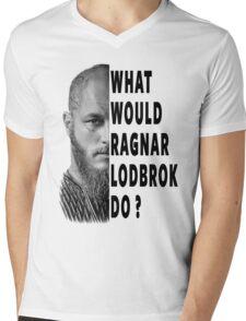 What Would Ragnar Lodbrok Do? Mens V-Neck T-Shirt