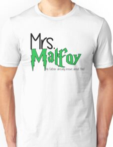 Mrs. Malfoy: His Father Already Knows Unisex T-Shirt