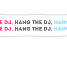 HANG THE DJ Sticker