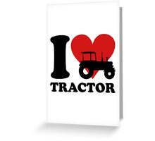 I Love Tractor Funny Tractor Shirt Greeting Card
