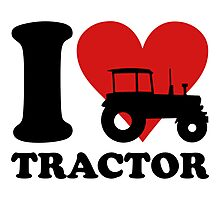 I Love Tractor Funny Tractor Shirt Photographic Print