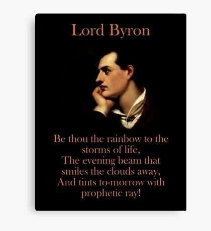 Be Thou The Rainbow - Lord Byron Canvas Print