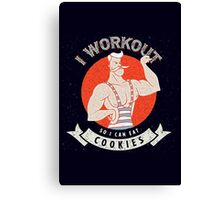 I WORKOUT SO I CAN EAT COOKIES Canvas Print