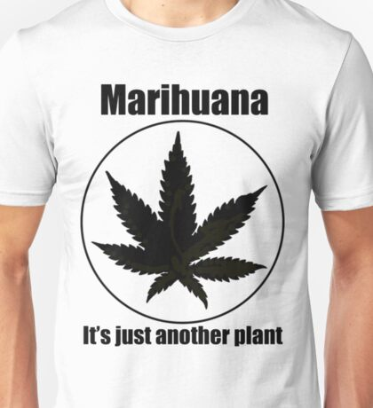 Marihuana Is Another Plant Marijuana Shirts For Men Unisex T-Shirt