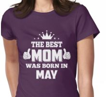 The Best Mom Was Born In May Birthday Gift for Mom Shirt Womens Fitted T-Shirt