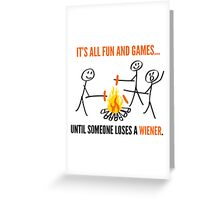 It's All Fun And Games Funny Camping T Shirts Greeting Card