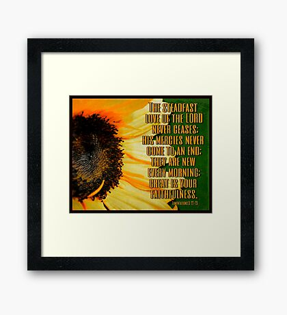 The Steadfast love of the Lord Sunflower Art Framed Print