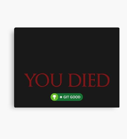 YOU DIED - GIT GOOD GAMING DESIGN Canvas Print