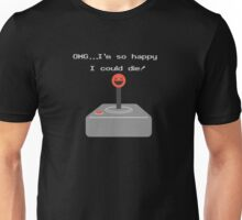Retro Vintage Gamer Joystick Pun I am So Happy I Could Die OMG Funny Sarcastic Graphic Tee Shirt Unisex T-Shirt
