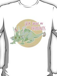 ask about my pronouns T-Shirt