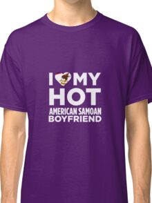 I Love My American Samoan Boyfriend Classic T-Shirt