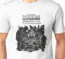 Even in a Zombie Apocalypse Unisex T-Shirt