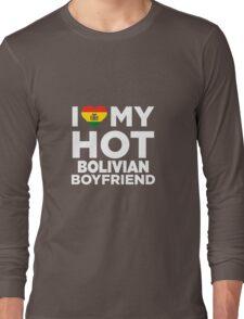 I Love My Hot Bolivian Boyfriend Long Sleeve T-Shirt