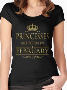 BIRTH GIFT !!! PRINCESSES ARE BORN IN FEBRUARY Women's Fitted Scoop T-Shirt