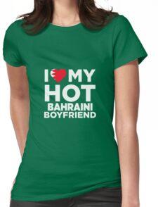 I Love My Hot Bahraini Boyfriend Womens Fitted T-Shirt