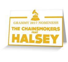 The chainsmokers Feat Halsey Greeting Card