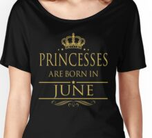 PRINCESSES ARE BORN IN JUNE Women's Relaxed Fit T-Shirt