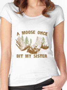 A Moose Once Bit My Sister- bull moose t shirt Women's Fitted Scoop T-Shirt