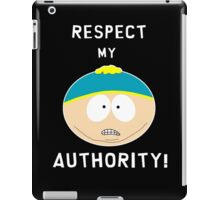 Cartman - Respect my authority iPad Case/Skin