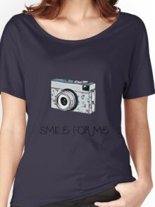 Smile for Me: Camera Women's Relaxed Fit T-Shirt