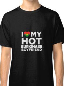 I Love My Burkinabe Boyfriend Classic T-Shirt