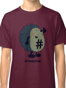 Don't forget the hedgetag! Classic T-Shirt