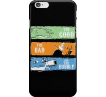 The Good,The Mad The Bubbly iPhone Case/Skin