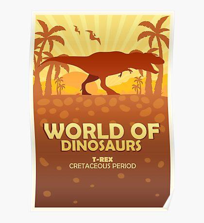 World of dinosaurs. Prehistoric world. T-rex Poster