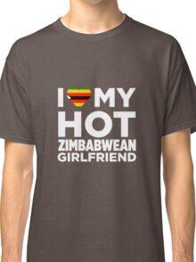 I Love My Zimbabwean Girlfriend Classic T-Shirt