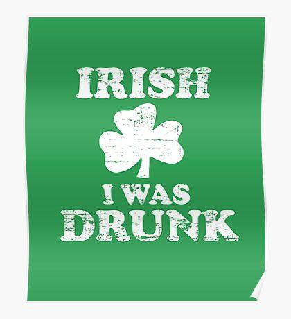 Irish I Was Drunk St Patrick's Day Poster