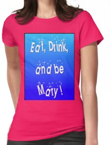 Eat, Drink And Be Mary! funny lgbt shirts Womens Fitted T-Shirt