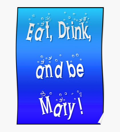 Eat, Drink And Be Mary! funny lgbt shirts Poster