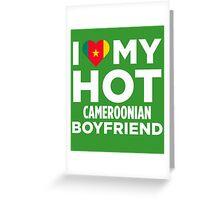 I Love My Hot Cameroonian Boyfriend Greeting Card