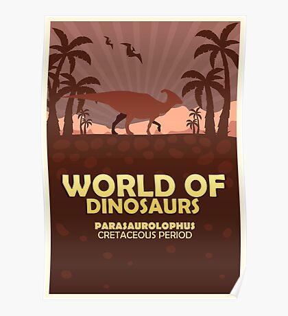World of dinosaurs. Prehistoric world. Parasaurolophus Poster