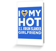 I Love My Hot U.S. Virgin Islands Greeting Card