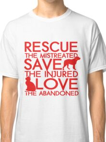 Pet Rescuer - Save The Injured Love The Abandoned Dog Rescue Shirt Classic T-Shirt