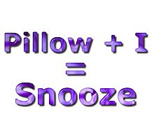 Pillow Plus I Equals Snooze Photographic Print