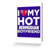I Love My Hot Bermudian Boyfriend Greeting Card