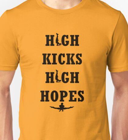 High Kicks High Hopes Dance  Unisex T-Shirt