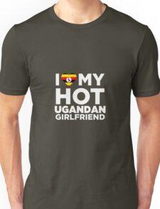 I Love My Hot Ugandan Girlfriend Unisex T-Shirt